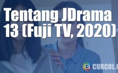 Tentang JDrama 13 (Fuji TV, 2020)