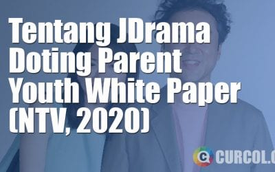 Tentang JDrama Doting Parent Youth White Paper (NTV, 2020)