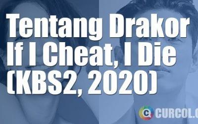 Tentang Drakor If I Cheat, I Die (KBS2, 2020)