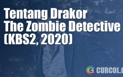 Tentang Drakor The Zombie Detective (KBS2, 2020)