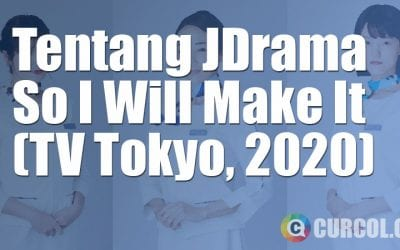 Tentang JDrama So I Will Make It (TV Tokyo, 2020)