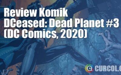 Review Komik DCeased: Dead Planet #3 (DC Comics, 2020)