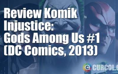 Review Komik Injustice: Gods Among Us #1 (DC Comics, 2013)