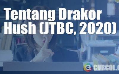 Tentang Drakor Hush (JTBC, 2020)