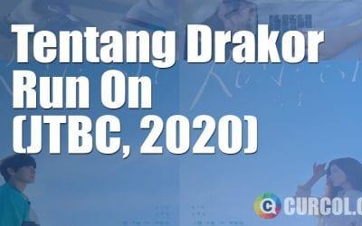 Tentang Drakor Run On (JTBC, 2020)