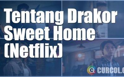 Tentang Drakor Sweet Home (Netflix, 2020)