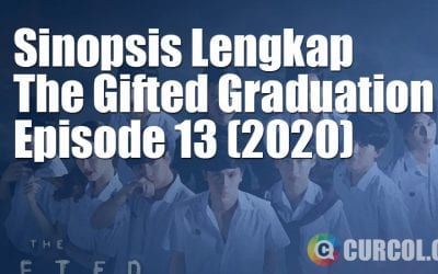 Sinopsis The Gifted Graduation Episode 13 (S1E13) (2020) *TAMAT*