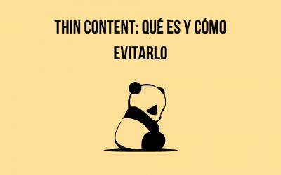 Thin Content: Qué es y cómo evitarlo