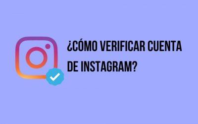 ¿Cómo verificar cuenta de Instagram? Consigue tu tick azul en tu cuenta