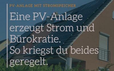 Die PV-Anlage erzeugt Strom und Bürokratie. So kriegst du beides organisiert.