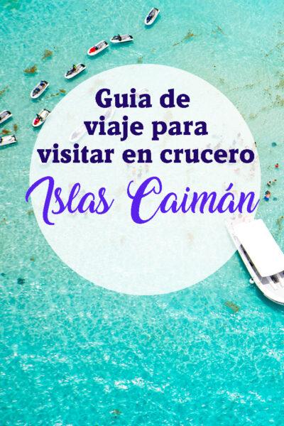 Guía de viaje para visitar en crucero las Islas Caimán