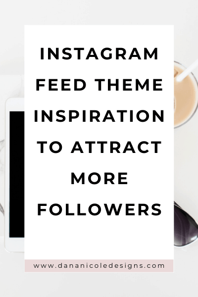 image with text overlay: Instagram feed theme inspiration to attract more followers