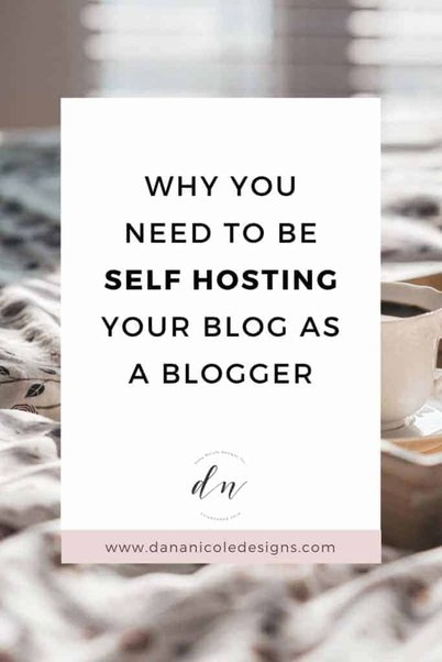 image with text overlay: why you need to be self hosting your blog as a blogger