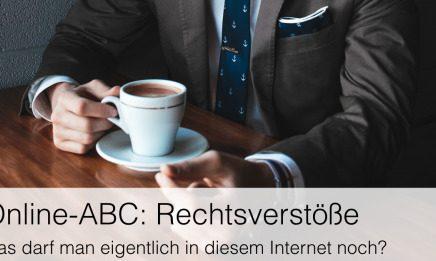 Online-ABC: Rechtsverstöße