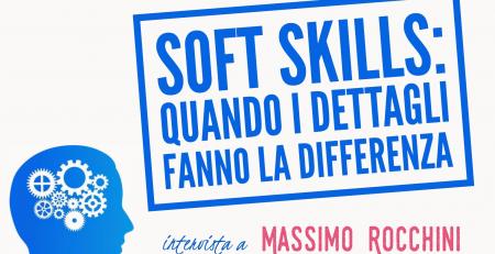 Soft skills: quando i dettagli fanno la differenza