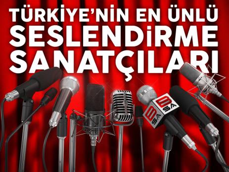Türkiye'nin En Ünlü Seslendirme Sanatçıları
