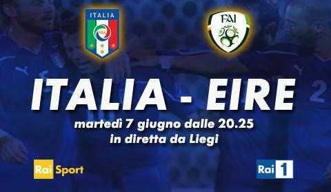 Italia - Irlanda l'amichevole in diretta su Rai 1 e streaming   Digitale terrestre: Dtti.it