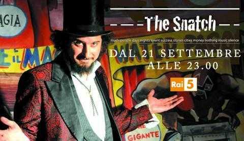 """Rai 5: al via """"The Snatch"""" con Vinicio Capossela e Vasi   Digitale terrestre: Dtti.it"""