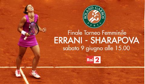 Finale Roland Garros, Errani - Sharapova: diretta su Rai 2 e streaming   Digitale terrestre: Dtti.it