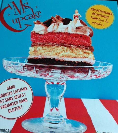Ms Cupcake : le livre totalement décadent de Melissa Morgan