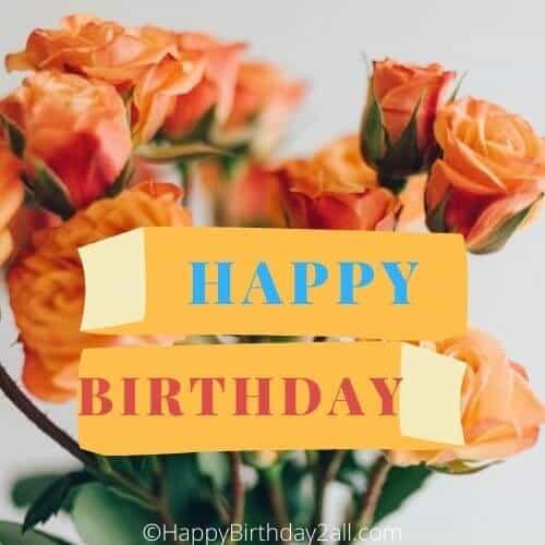 Happy birthday orange roses bouquet