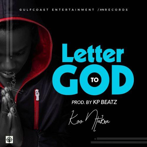 Koo Ntakra Letter To God