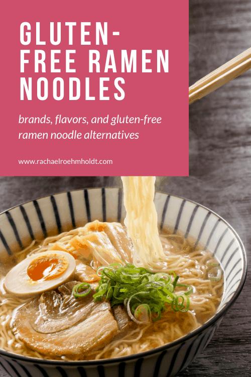 Gluten-free Ramen Noodles: brands, flavors, and gluten-free ramen noodle alternatives