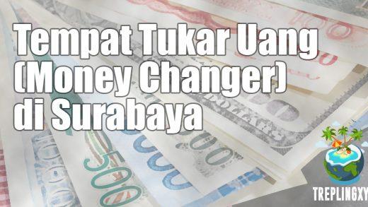 Daftar Alamat Penukaran Uang (Money Changer) di Surabaya Lengkap