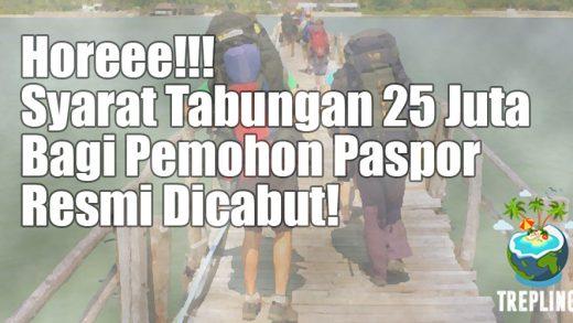 Horeee! Syarat Tabungan 25 Juta Bagi Pemohon Paspor Dicabut!