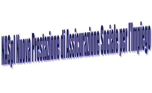Tutto quello che c'è sa sapere sulla Nuova Prestazione di Assicurazione Sociale per l'Impiego (NASpI)