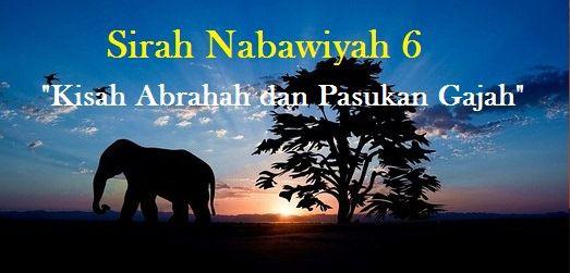 Sirah Nabawiyah Bagian 6 Kisah Abrahah dan Pasukan Gajah