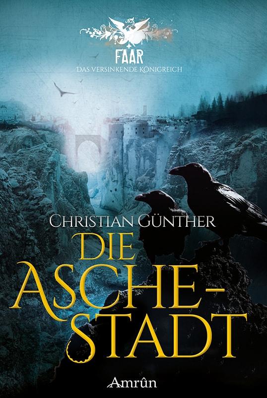 FAAR: Die Aschestadt (Das versinkende Königreich, Band 1) 3