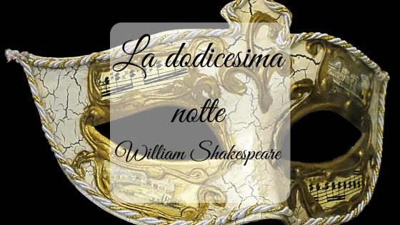 La dodicesima notte, di William Shakespeare