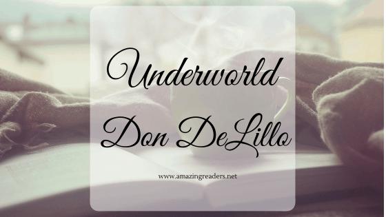 Underworld, di Don DeLillo