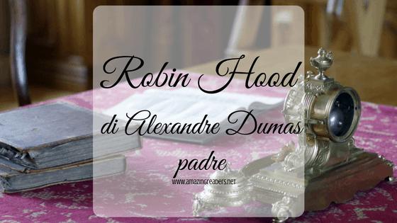 Robin Hood, di Alexandre Dumas (padre)