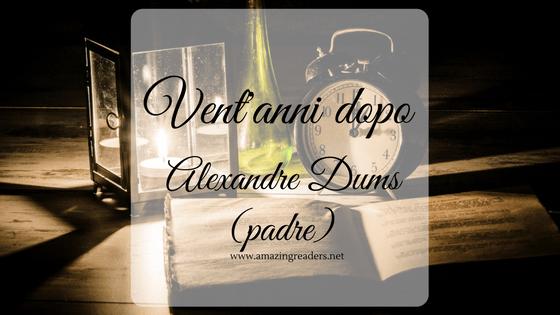 Vent'anni dopo, di Alexandre Dumas padre