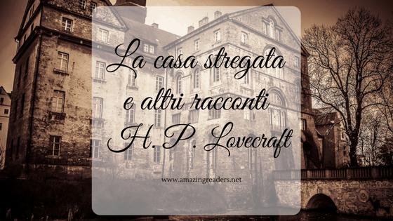 La casa stregata, di Howard Phillips Lovecraft