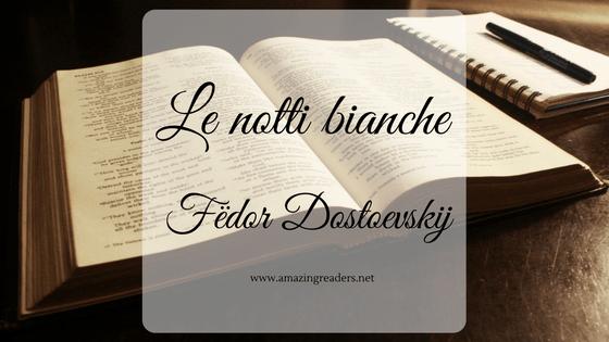 Le notti bianche, di Fëdor Dostoevskij