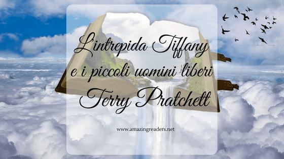 L'intrepida Tiffany e i Piccoli Uomini Liberi, di Terry Pratchett