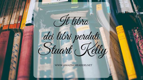 Il libro dei libri perduti, di Stuart Kelly