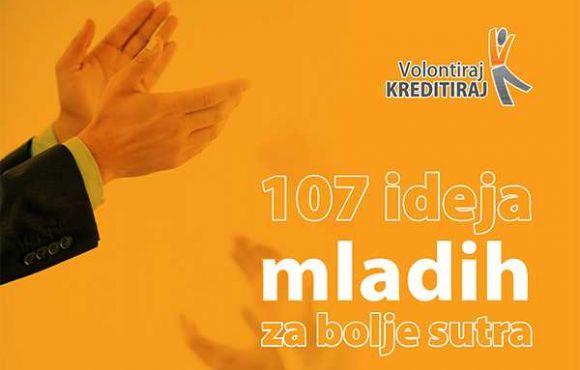 107 IDEJA MLADIH ZA BOLJE SUTRA