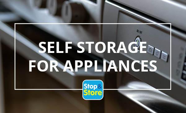 self storage for appliances
