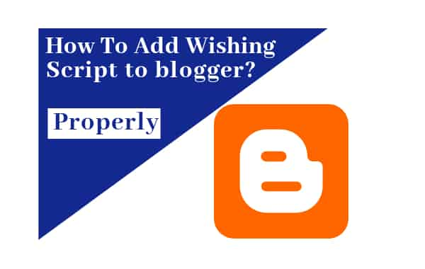 how to upload wishing script to blogger