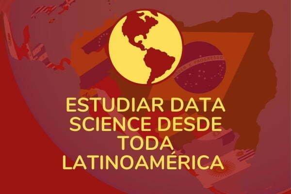 Estudiar Data Science desde Latinoamérica.