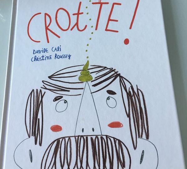 Crotte ! de Davide Cali et Christine Roussey
