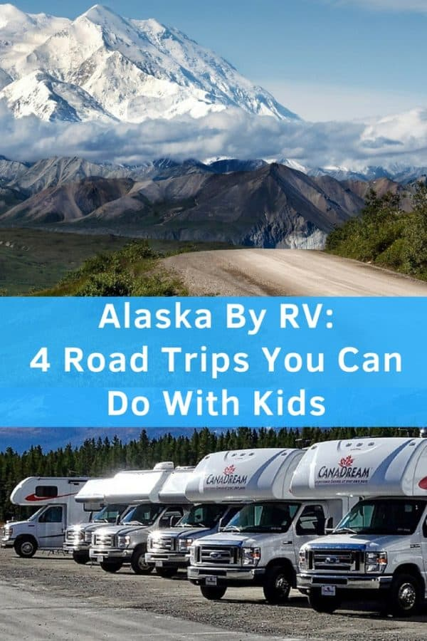 4 road-trip itineraries to do in alaska by rv with kids. All start on anchorage. They include denali national park. #alaska #rv #roadtrip #kids #denali