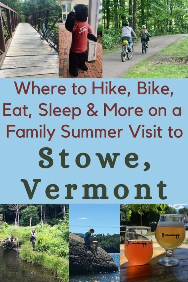 There are so many things to do with kids in stowe, vermont in the summer. Here is where to hike, bike, swim, eat and drink the best local foods and beers and more. #stowe #vermont #summer #thingstodo #ideas #getaway #kids #restaurants #hotels