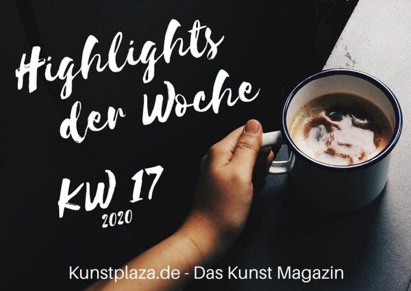 Highlights der Woche 17 2020