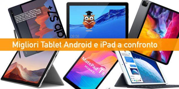 Migliori Tablet Android e iPad