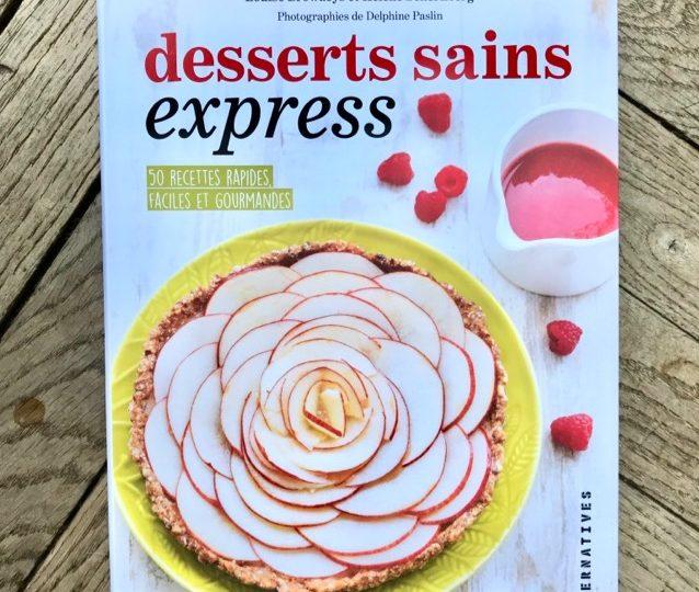 Desserts sains express : les gourmandises à s'offrir tous les jours !
